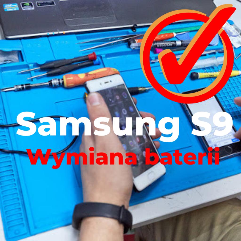 Samsung S9 wymiana Baterii